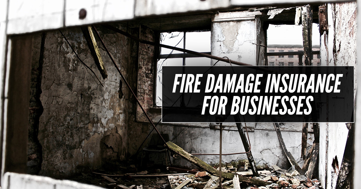 Fire Damage Insurance For Businesses