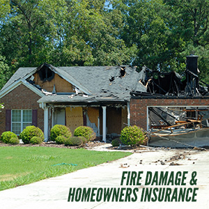 What You Need To Know About Fire Damage And Homeowners Insurance