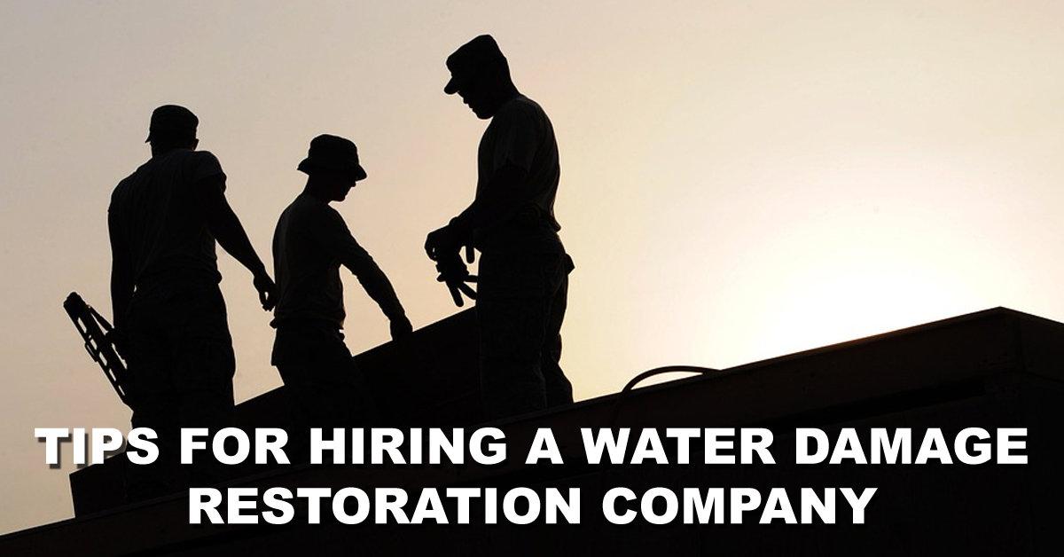 Hiring A Water Damage Restoration Company