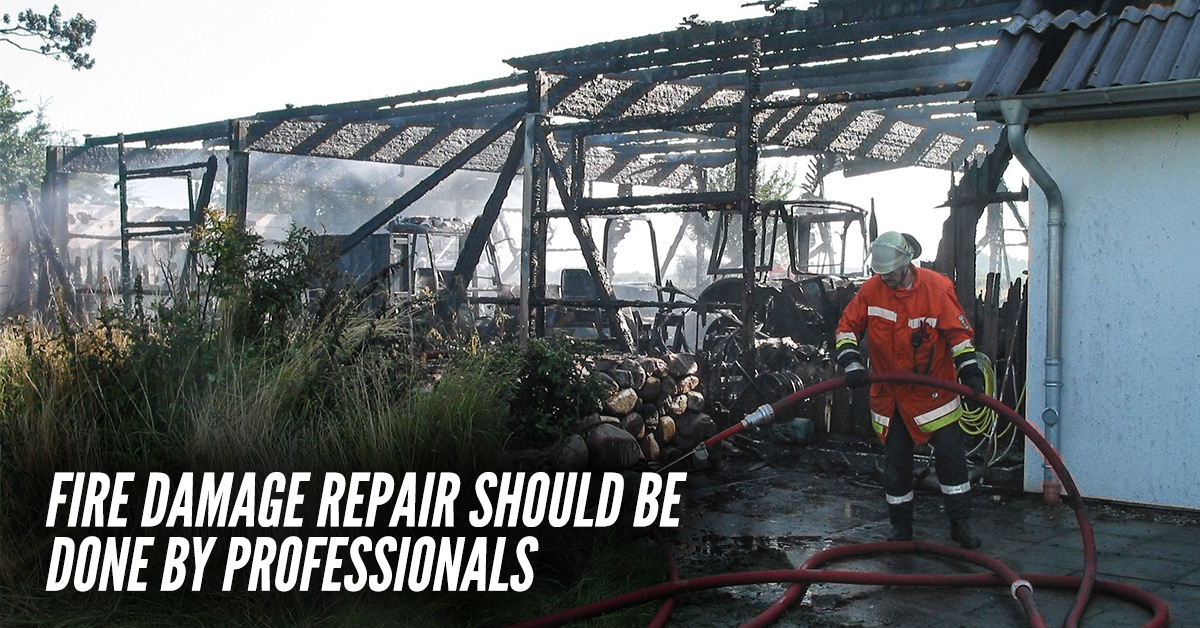 Fire Damage Repair Should Be Done By Professionals