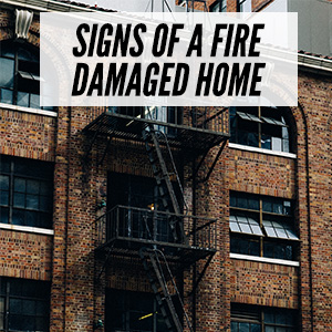 Signs Of Fire And Smoke Damaged Homes
