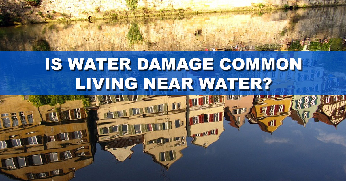 Is Water Damage Common When Living Near The Water In Long Island