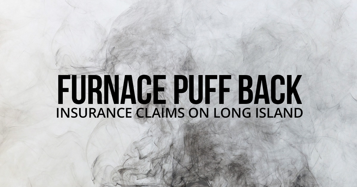 Furnace-Puff-Back-Insurance-Claims-on-Long-Island