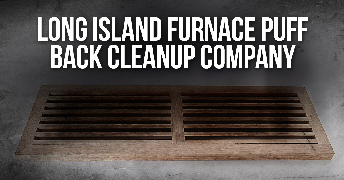 Long-Island-Furnace-Puff-Back-Cleanup-Company